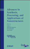 Advances in Synthesis  Processing  and Applications of Nanostructures PDF