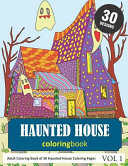 Haunted House Coloring Book: 30 Coloring Pages of Haunted House Designs in Coloring Book for Adults