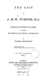 The life of J.M.W. Turner: Volume 1