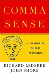 Comma Sense: A Fun-damental Guide to Punctuation