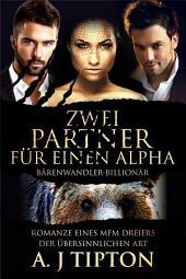 Zwei Partner für einen Alpha: Romanze eines MFM-Dreiers der Übersinnlichen Art