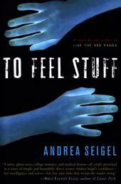To Feel Stuff: A Novel