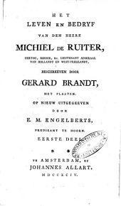 Het leven en bedryf van den heere Michiel de Ruiter, hertog, ridder, &c lieutenant admiraal van Hollandt en West-Vrieslandt: Volume 1