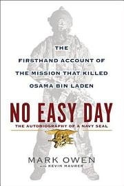 No Easy Day  The Firsthand Account Of The Mission That Killed Osama Bin Laden