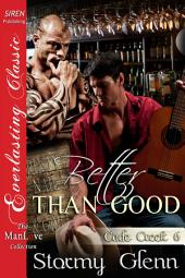 Better Than Good [Cade Creek 6]
