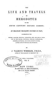 The Life and Travels of Herodotus in the Fifth Century: Before Christ: an Imaginary Biography Founded on Fact, Illustrative of the History, Manners, Religion, Literature, Arts, and Social Condition of the Greeks, Egyptians, Persians, Babylonians, Hebrews, Scythians, and Other Ancient Nations, in the Days of Pericles and Nehemiah, Volume 2