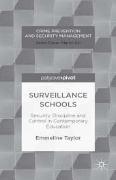 Surveillance Schools: Security, Discipline and Control in Contemporary Education