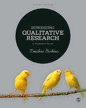 Introducing Qualitative Research: A Student's Guide, Edition 2