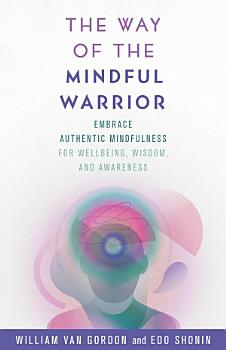 The Way of the Mindful Warrior PDF