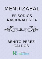 Mendizabal: Episodios Nacionales 24