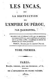 Les Incas: ou, La destruction de l'empire du Pérou, Volume1