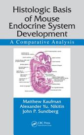 Histologic Basis of Mouse Endocrine System Development: A Comparative Analysis