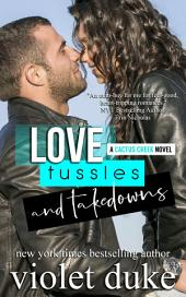 Love, Tussles, and Takedowns: (Cactus Creek, Book 3: Hudson & Lia)