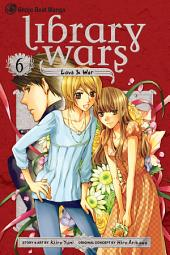 Library Wars: Love & War: Volume 6