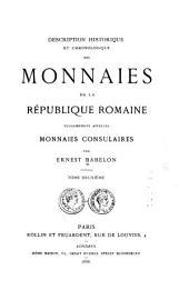 Description historique et chronologique des monnaies de la République romaine: vulgairement appelées monnaies consulaires, Volume2