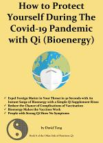 How To Protect Yourself During the Covid-19 Pandemic With Qi (Bioenergy)