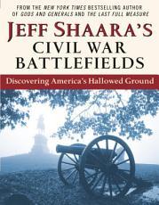 Jeff Shaara s Civil War Battlefields PDF