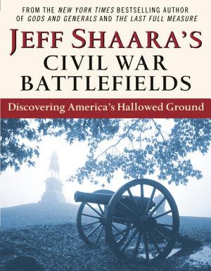 Jeff Shaara s Civil War Battlefields