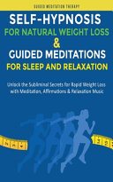 Self-Hypnosis for Natural Weight Loss & Guided Meditations for Sleep and Relaxation