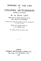 Memoirs of the Life of Colonel Hutchinson, Govenor of Nottingham Castle and Town