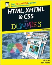 HTML, XHTML and CSS For Dummies: Edition 6