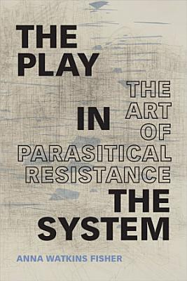 The Play in the System
