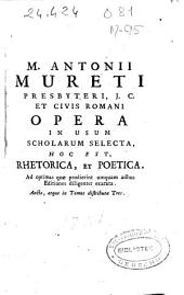 M. Antonii Mureti Operum in usum scholarum selectorum: Orationes ejusdem continens quae exstant in Jacobi Thomasii editionibus ..., Volume 1