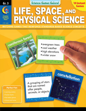 Science Games Galore      Life  Space  and Physical Science  Grade 3  eBook PDF