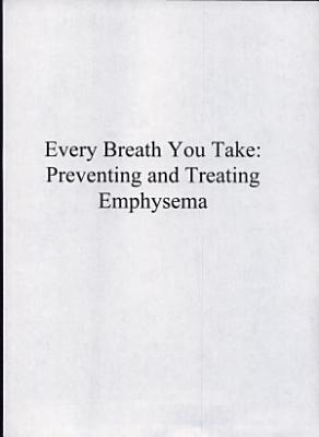 Every Breath You Take  Preventing and Treating Emphysema