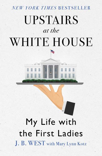 Download Upstairs at the White House Book
