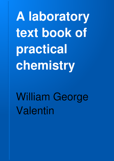 A Laboratory Text Book of Practical Chemistry PDF