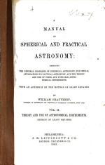 A Manual of Spherical and Practical Astronomy, Etc