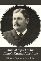 Annual Report of the Illinois Farmers' Institute: Volume 17