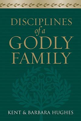 Disciplines of a Godly Family  Trade Paper Edition