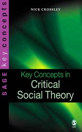 Key Concepts in Critical Social Theory