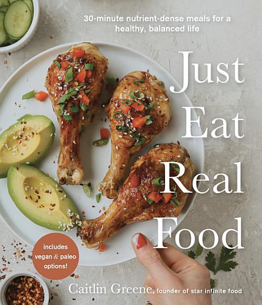 Download Just Eat Real Food Book