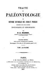 Traité de paléontologie: ou Histoire naturelle des animaux fossiles considérés dans leurs rapports zoologiques et géologiques, Volume4