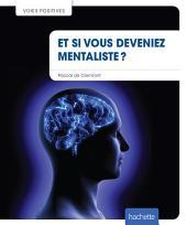 Et si vous deveniez mentaliste ?