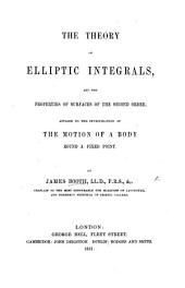 The Theory of Elliptic Integrals and the Properties of Surfaces of the Second Order: Applied to the Investigation of the Motion of a Body Round a Fixed Point