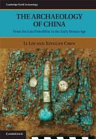 The Archaeology of China PDF