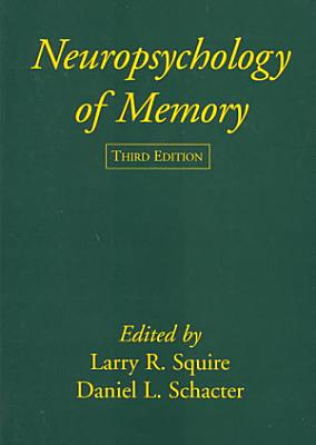 Neuropsychology of Memory  Third Edition PDF
