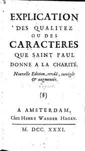 Explication des qualitez ou des caractères que S. Paul donne à la charité