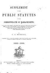 The Public Statutes of the Commonwealth of Massachusetts, Enacted November 19, 1881; to Take Effect February 1, 1882 ...