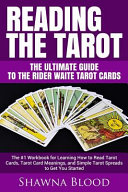 Reading the Tarot   the Ultimate Guide to the Rider Waite Tarot Cards PDF