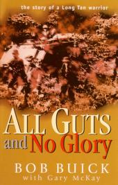 All Guts and No Glory: The story of a Long Tan warrior