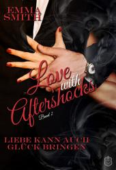 Love with Aftershocks: Liebe kann auch Glück bringen