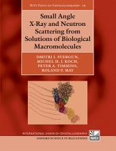 Small Angle X-Ray and Neutron Scattering from Solutions of Biological Macromolecules