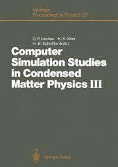 Computer Simulation Studies in Condensed Matter Physics III: Proceedings of the Third Workshop Athens, GA, USA, February 12–16, 1990