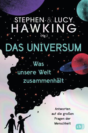 Das Universum     Was unsere Welt zusammenh  lt PDF