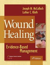 Wound Healing: Evidence-Based Management